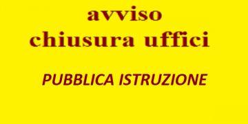 CHIUSURA UFFICIO PUBBLICA ISTRUZIONE DAL 2 AL 22 AGOSTO 2021